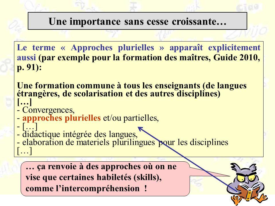 Le terme « Approches plurielles » apparaît explicitement aussi (par exemple pour la formation des maîtres, Guide 2010, p.
