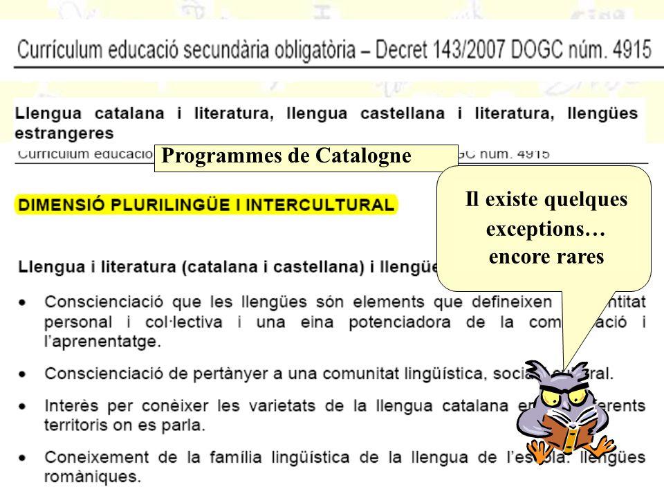 Programmes de Catalogne Il existe quelques exceptions… encore rares