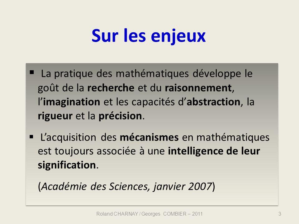 Sur les enjeux Roland CHARNAY / Georges COMBIER – 20113 La pratique des mathématiques développe le goût de la recherche et du raisonnement, limaginati