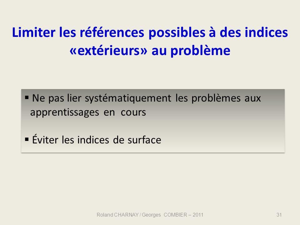 Limiter les références possibles à des indices «extérieurs» au problème 31 Ne pas lier systématiquement les problèmes aux apprentissages en cours Évit