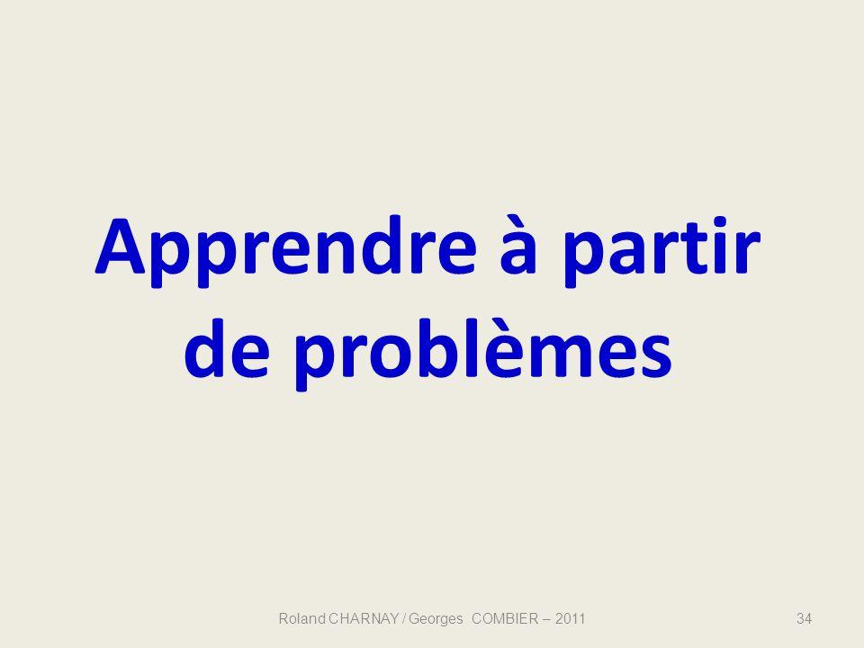 Apprendre à partir de problèmes 34Roland CHARNAY / Georges COMBIER – 2011