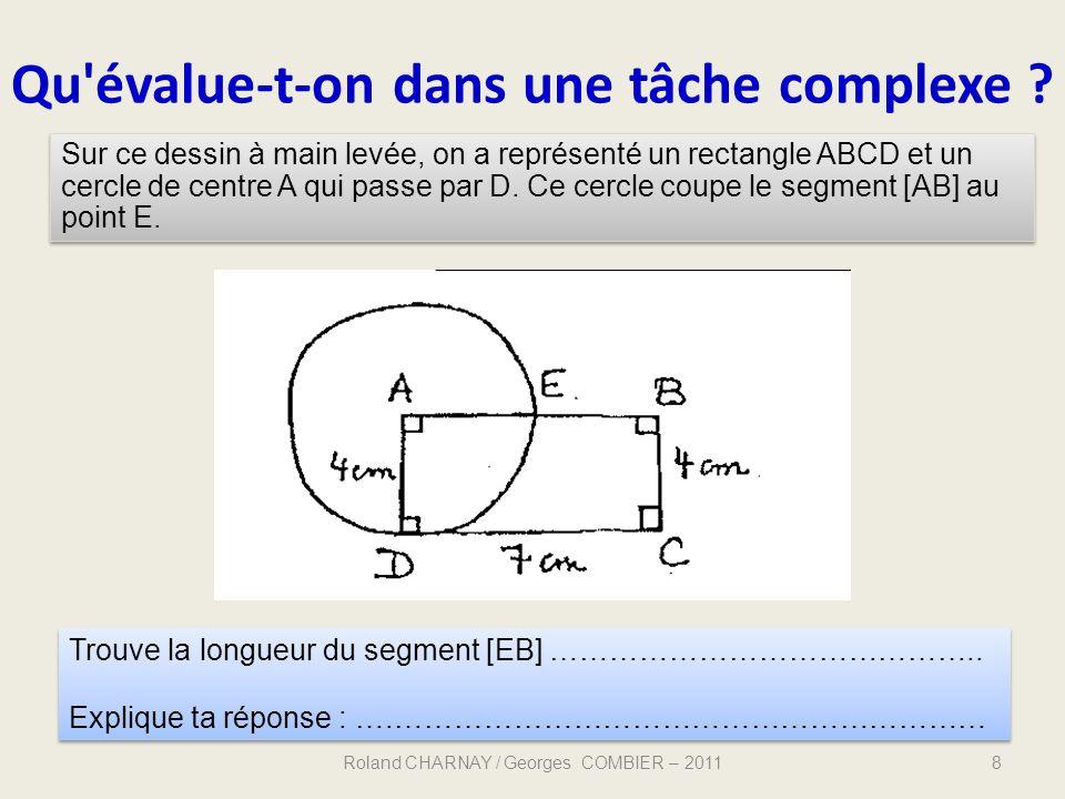 Qu'évalue-t-on dans une tâche complexe ? 8 Sur ce dessin à main levée, on a représenté un rectangle ABCD et un cercle de centre A qui passe par D. Ce