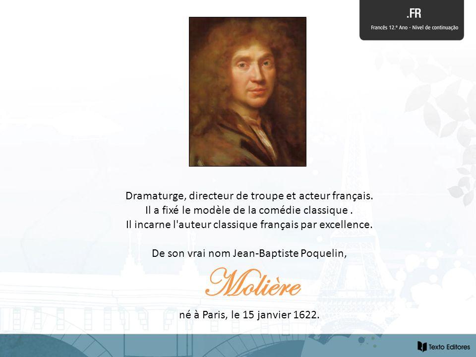 Dramaturge, directeur de troupe et acteur français. Il a fixé le modèle de la comédie classique. Il incarne l'auteur classique français par excellence
