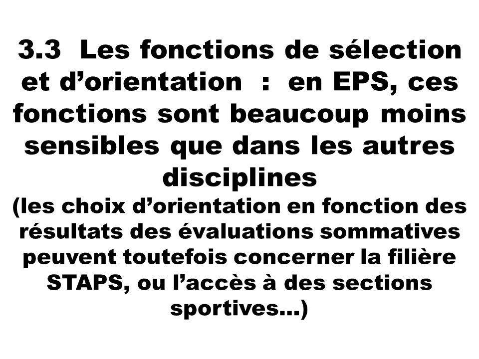 3.3 Les fonctions de sélection et dorientation : en EPS, ces fonctions sont beaucoup moins sensibles que dans les autres disciplines (les choix dorien