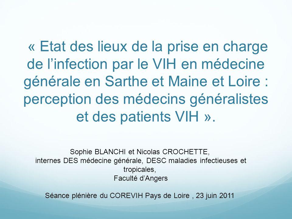 « Etat des lieux de la prise en charge de linfection par le VIH en médecine générale en Sarthe et Maine et Loire : perception des médecins généraliste