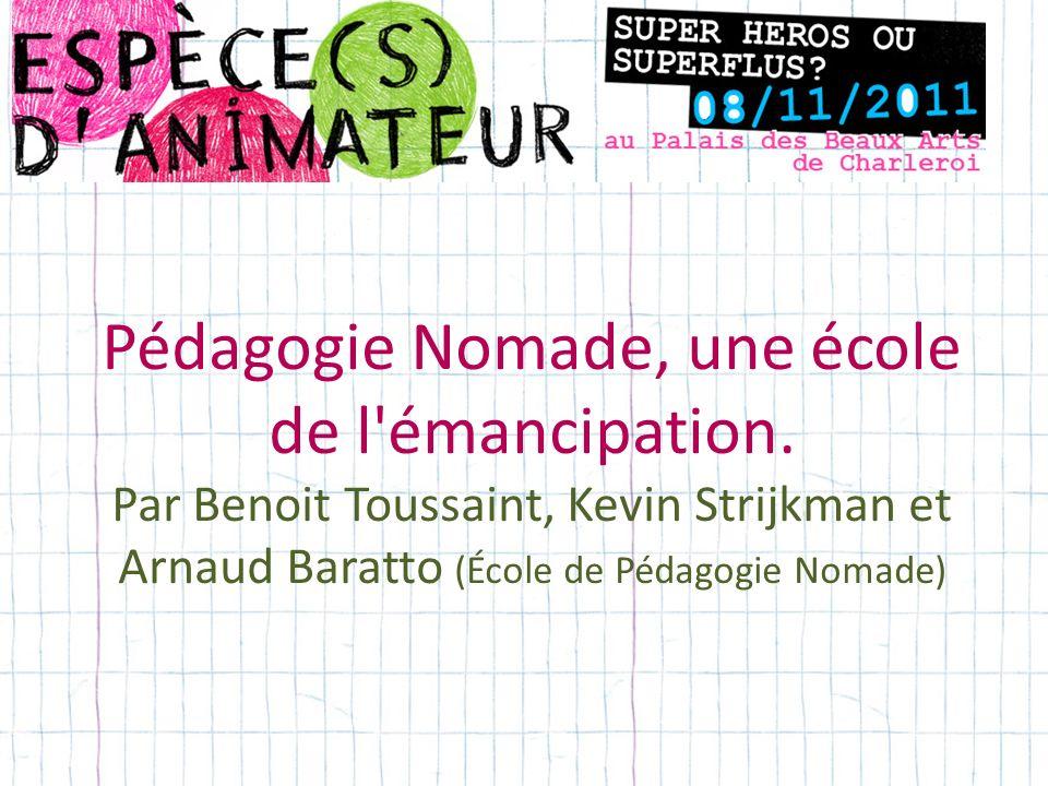 Pédagogie Nomade, une école de l émancipation.