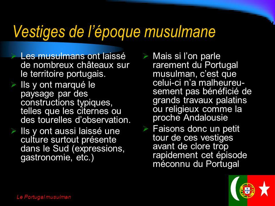 Le Portugal musulman En rouge : Actuel territoire portugais En vert : Zone dinfluence musulmane à son apogée