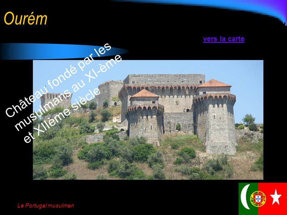 Le Portugal musulman Porto de Mós vers la carte Château fondé par les musulmans au XIIème siècle