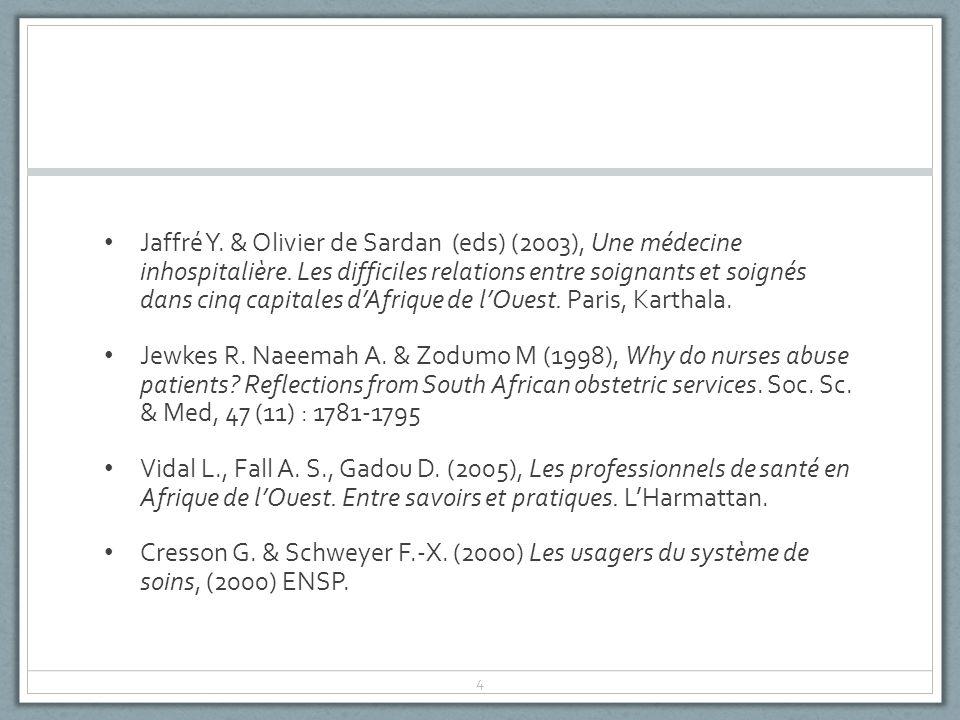 Jaffré Y.& Olivier de Sardan (eds) (2003), Une médecine inhospitalière.
