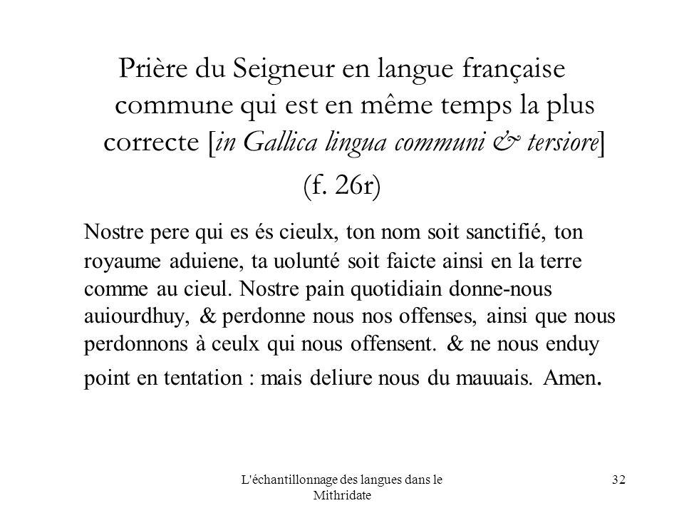 L échantillonnage des langues dans le Mithridate 32 Prière du Seigneur en langue française commune qui est en même temps la plus correcte [in Gallica lingua communi & tersiore] (f.