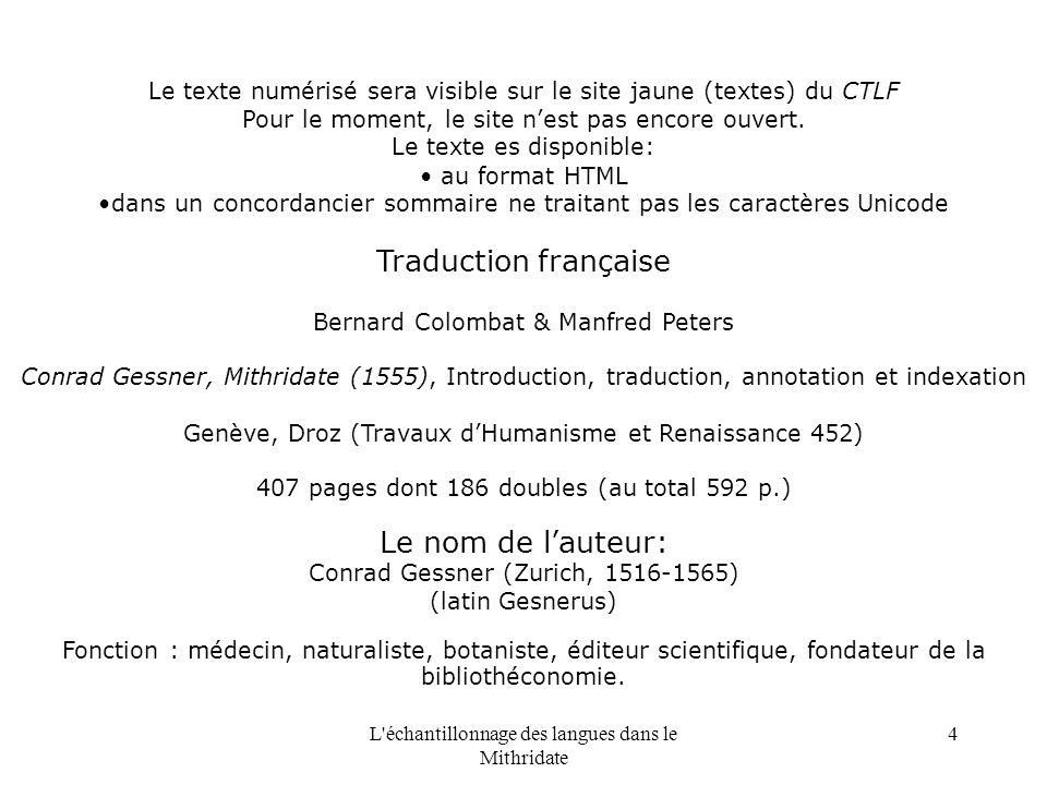 L échantillonnage des langues dans le Mithridate 4 Le texte numérisé sera visible sur le site jaune (textes) du CTLF Pour le moment, le site nest pas encore ouvert.