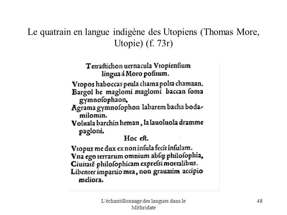 L échantillonnage des langues dans le Mithridate 48 Le quatrain en langue indigène des Utopiens (Thomas More, Utopie) (f.