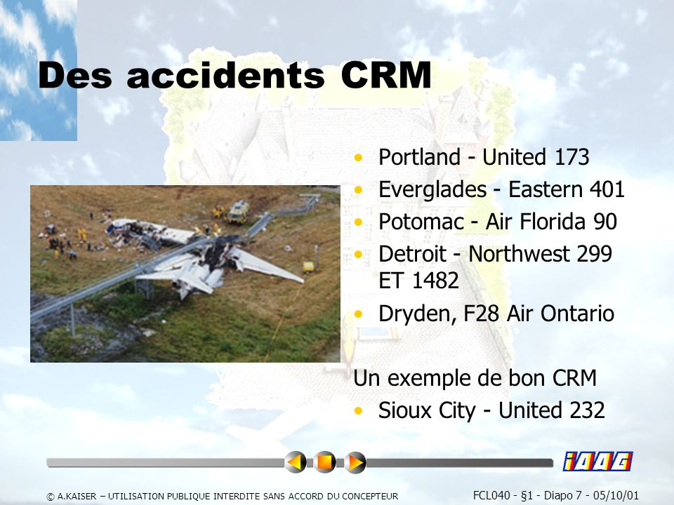 FCL040 - §1 - Diapo 7 - 05/10/01 © A.KAISER – UTILISATION PUBLIQUE INTERDITE SANS ACCORD DU CONCEPTEUR Des accidents CRM Portland - United 173 Evergla