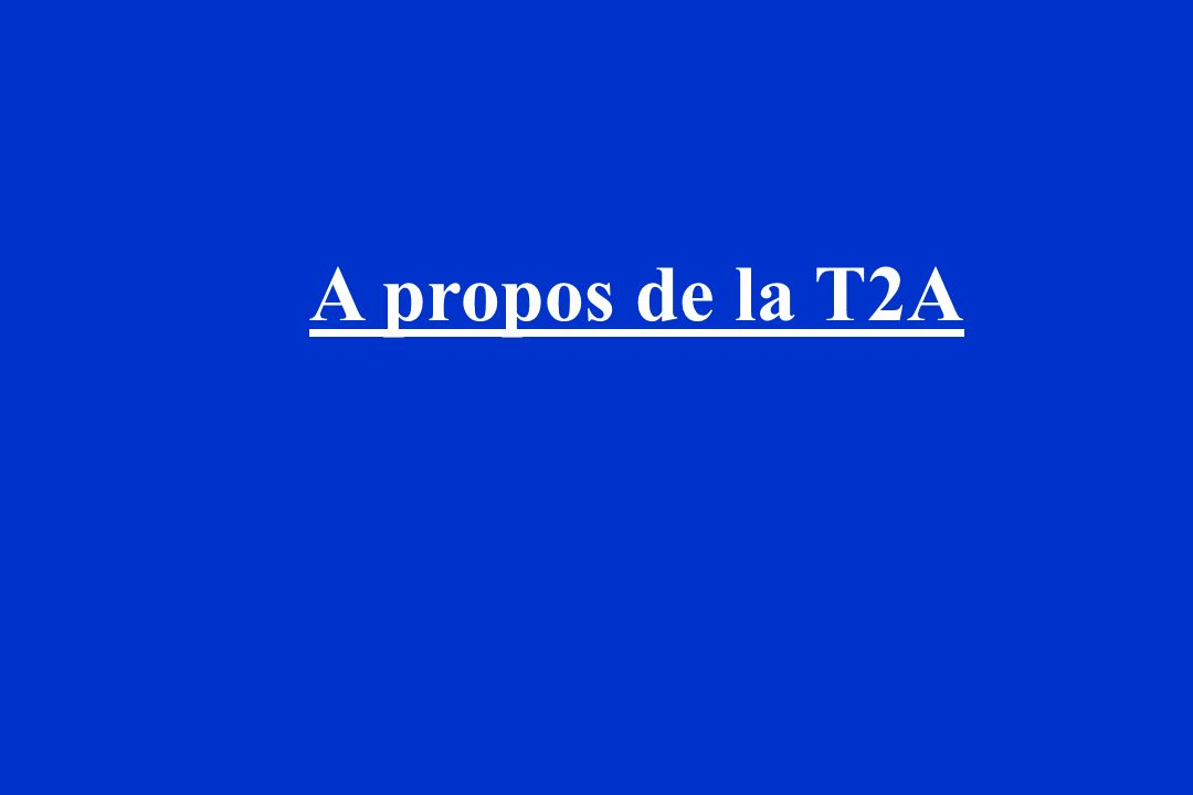 A propos de la T2A