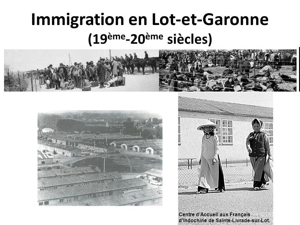 Immigration en Lot-et-Garonne (19 ème -20 ème siècles) Centre dAccueil aux Français dIndochine de Sainte-Livrade-sur-Lot.
