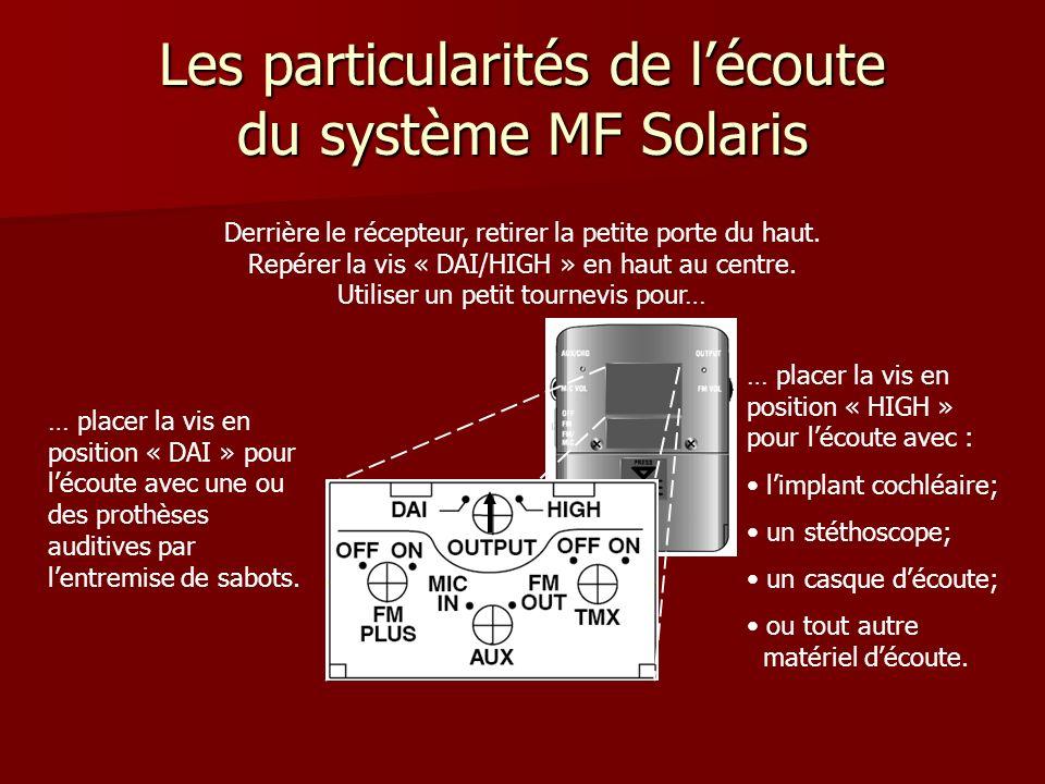 Les particularités de lécoute du système MF Solaris … placer la vis en position « DAI » pour lécoute avec une ou des prothèses auditives par lentremise de sabots.