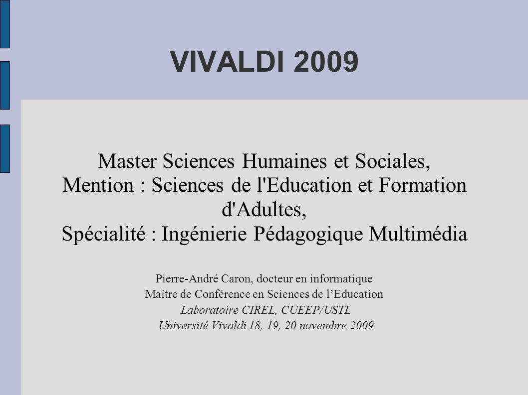 VIVALDI 2009 Master Sciences Humaines et Sociales, Mention : Sciences de l'Education et Formation d'Adultes, Spécialité : Ingénierie Pédagogique Multi