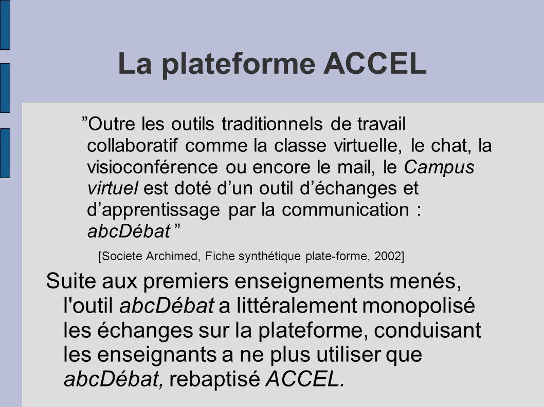 La plateforme ACCEL Outre les outils traditionnels de travail collaboratif comme la classe virtuelle, le chat, la visioconférence ou encore le mail, l