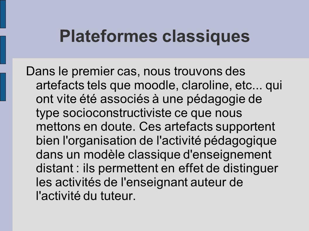 Plateformes classiques Dans le premier cas, nous trouvons des artefacts tels que moodle, claroline, etc...