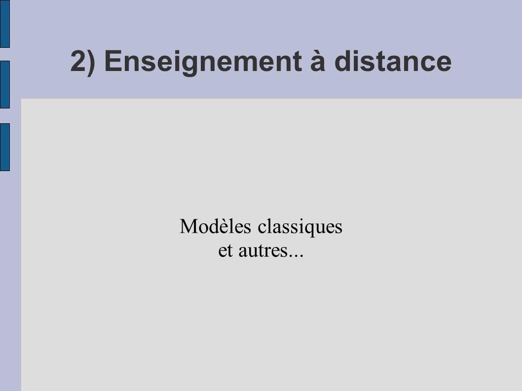 2) Enseignement à distance Modèles classiques et autres...