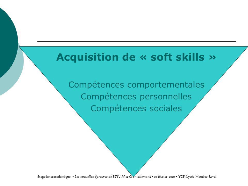 Acquisition de « soft skills » Compétences comportementales Compétences personnelles Compétences sociales Stage interacadémique Les nouvelles épreuves