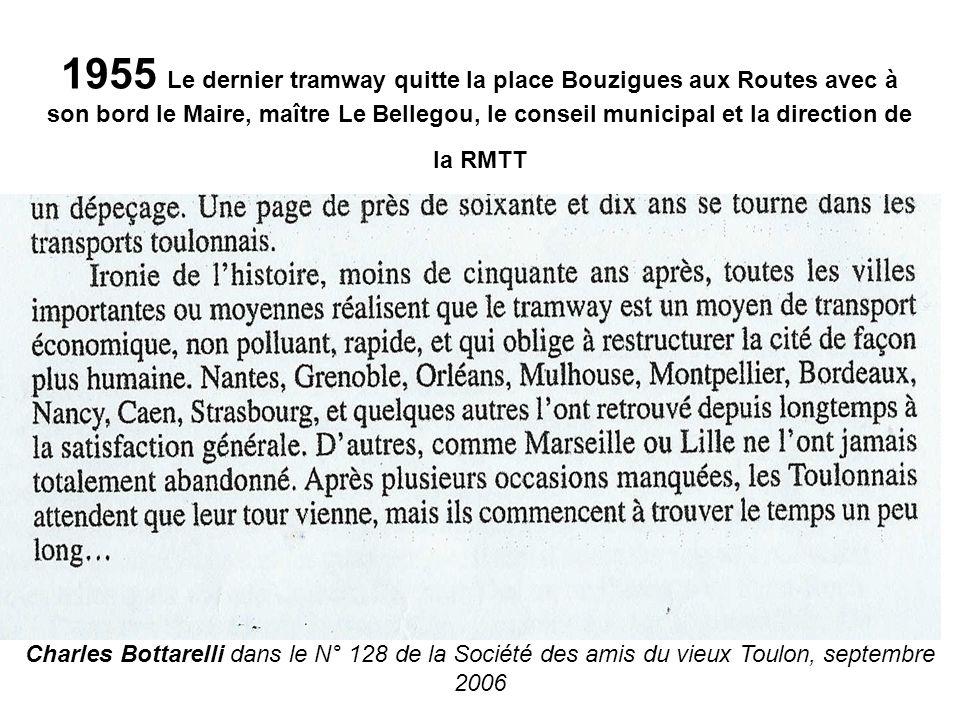 Charles Bottarelli dans le N° 128 de la Société des amis du vieux Toulon, septembre 2006 1955 Le dernier tramway quitte la place Bouzigues aux Routes