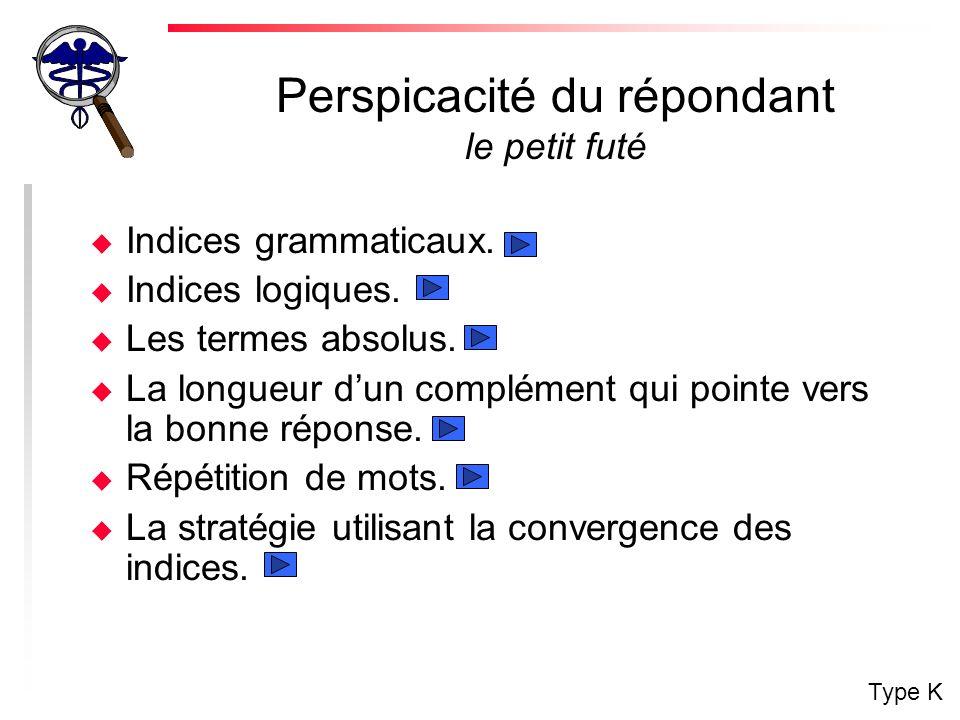 Perspicacité du répondant le petit futé u Indices grammaticaux.