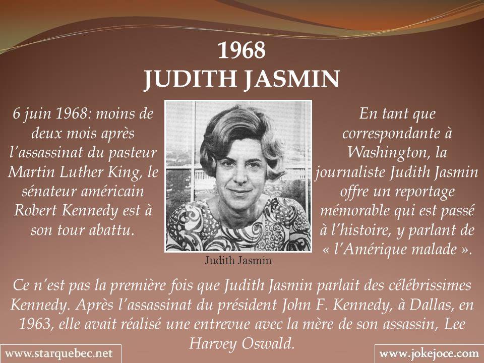 1968 JUDITH JASMIN Judith Jasmin 6 juin 1968: moins de deux mois après lassassinat du pasteur Martin Luther King, le sénateur américain Robert Kennedy