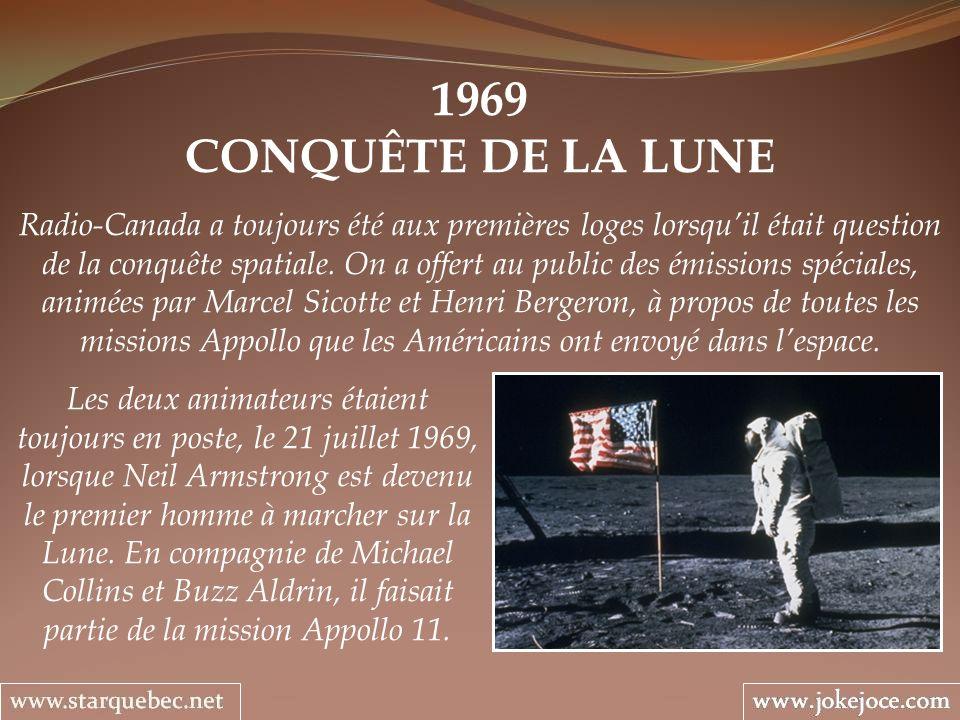 1969 CONQUÊTE DE LA LUNE Radio-Canada a toujours été aux premières loges lorsquil était question de la conquête spatiale. On a offert au public des ém