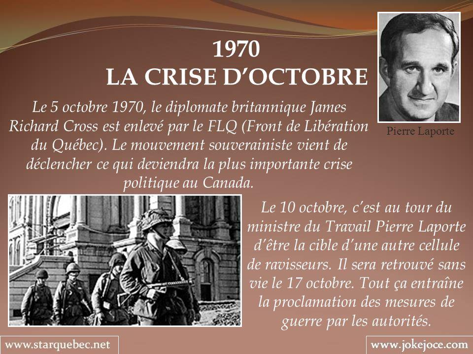 1970 LA CRISE DOCTOBRE Pierre Laporte Le 5 octobre 1970, le diplomate britannique James Richard Cross est enlevé par le FLQ (Front de Libération du Qu