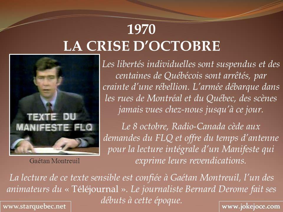 1970 LA CRISE DOCTOBRE Gaétan Montreuil Les libertés individuelles sont suspendus et des centaines de Québécois sont arrêtés, par crainte dune rébelli