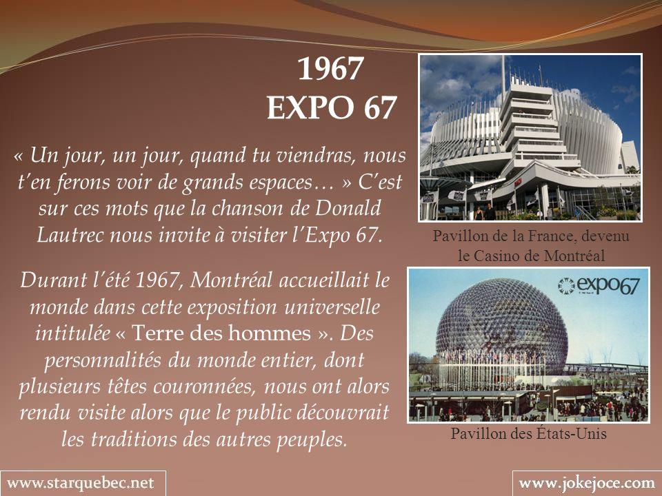 1967 EXPO 67 Pavillon des États-Unis « Un jour, un jour, quand tu viendras, nous ten ferons voir de grands espaces… » Cest sur ces mots que la chanson