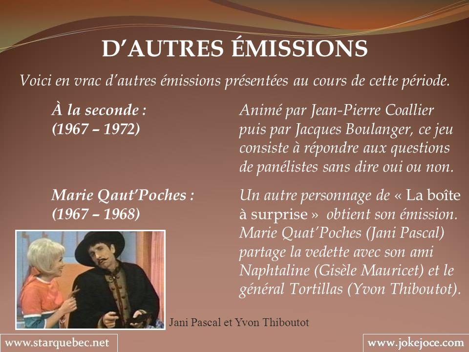 DAUTRES ÉMISSIONS Voici en vrac dautres émissions présentées au cours de cette période. À la seconde : Animé par Jean-Pierre Coallier (1967 – 1972) pu