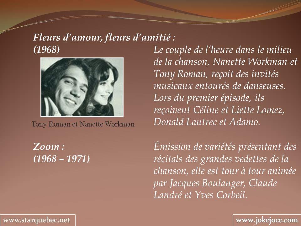Fleurs damour, fleurs damitié : (1968) Le couple de lheure dans le milieu de la chanson, Nanette Workman et Tony Roman, reçoit des invités musicaux en