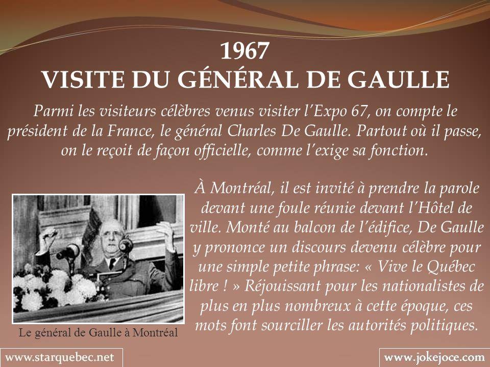1967 VISITE DU GÉNÉRAL DE GAULLE Le général de Gaulle à Montréal Parmi les visiteurs célèbres venus visiter lExpo 67, on compte le président de la Fra