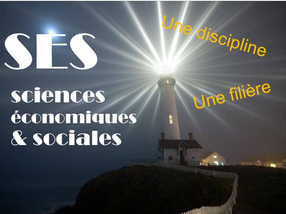 sciences économiques & sociales SES Une discipline Une filière