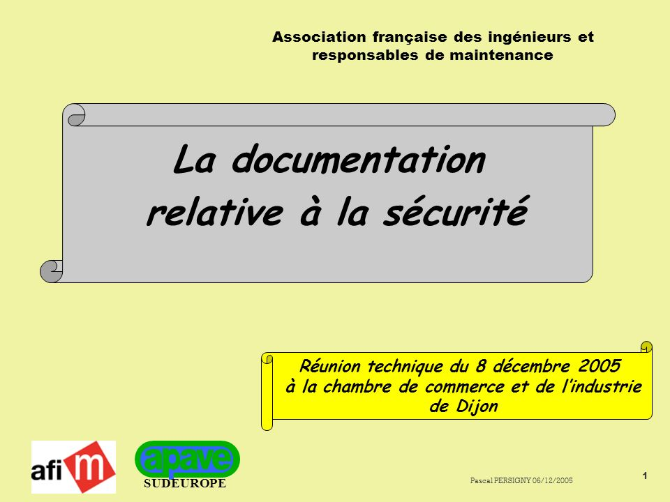 SUDEUROPE Pascal PERSIGNY 06/12/2005 42 Les 4 domaines de gestion de la prévention La documentation La conformité technique Les mesures dorganisations Le document unique