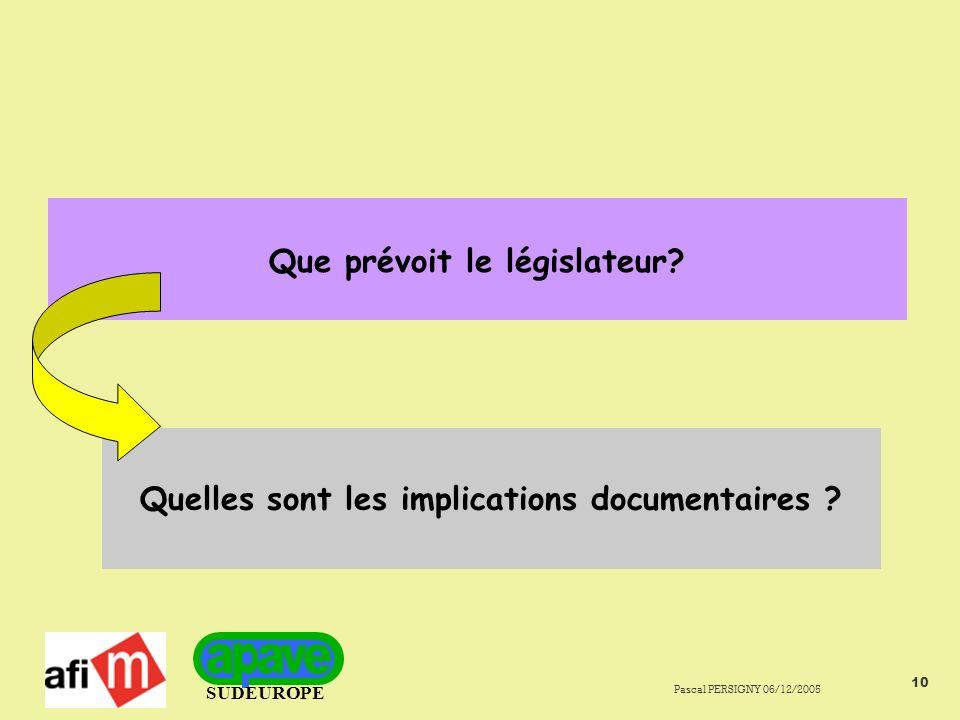 SUDEUROPE Pascal PERSIGNY 06/12/2005 10 Que prévoit le législateur.