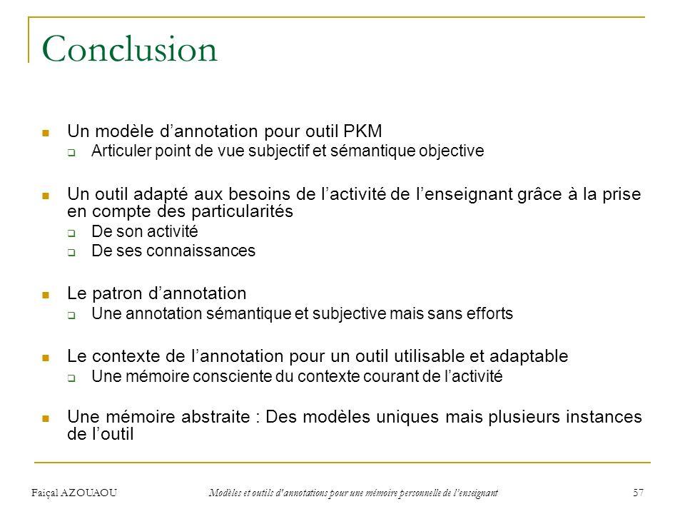 Faiçal AZOUAOU Modèles et outils d'annotations pour une mémoire personnelle de lenseignant 57 Conclusion Un modèle dannotation pour outil PKM Articule