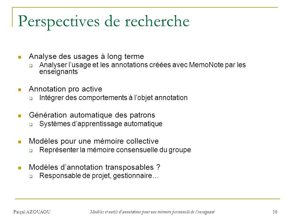Faiçal AZOUAOU Modèles et outils d'annotations pour une mémoire personnelle de lenseignant 58 Perspectives de recherche Analyse des usages à long term