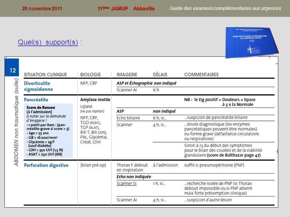7 Quel(s) support(s) : - livret de poche - électronique (CD-Rom, sur PC des urgences) 26 novembre 201111 ème JAMUP Abbeville 26 novembre 2011 11 ème JAMUP Abbeville Guide des examens complémentaires aux urgences