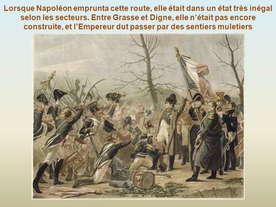 Napoléon prit la direction de Grasse pour rejoindre les Alpes par la vallée de la Durance Il relie Grenoble via Cannes, Grasse, Digne, Sisteron, Gap e
