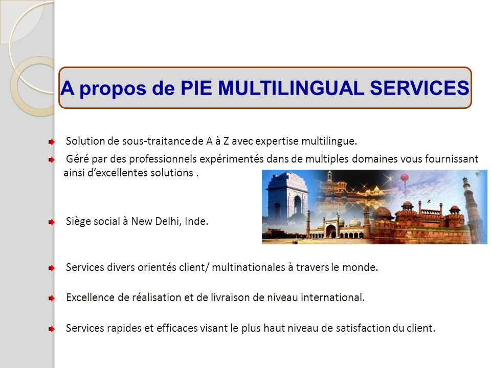 Pourquoi PIE MULTILINGUAL SERVICES ? PIE MULTILINGUAL SERVICES 14