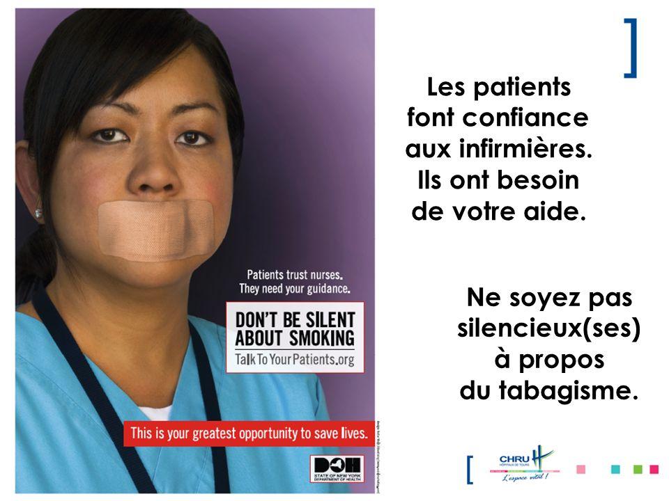 Ne soyez pas silencieux(ses) à propos du tabagisme. Les patients font confiance aux infirmières. Ils ont besoin de votre aide.