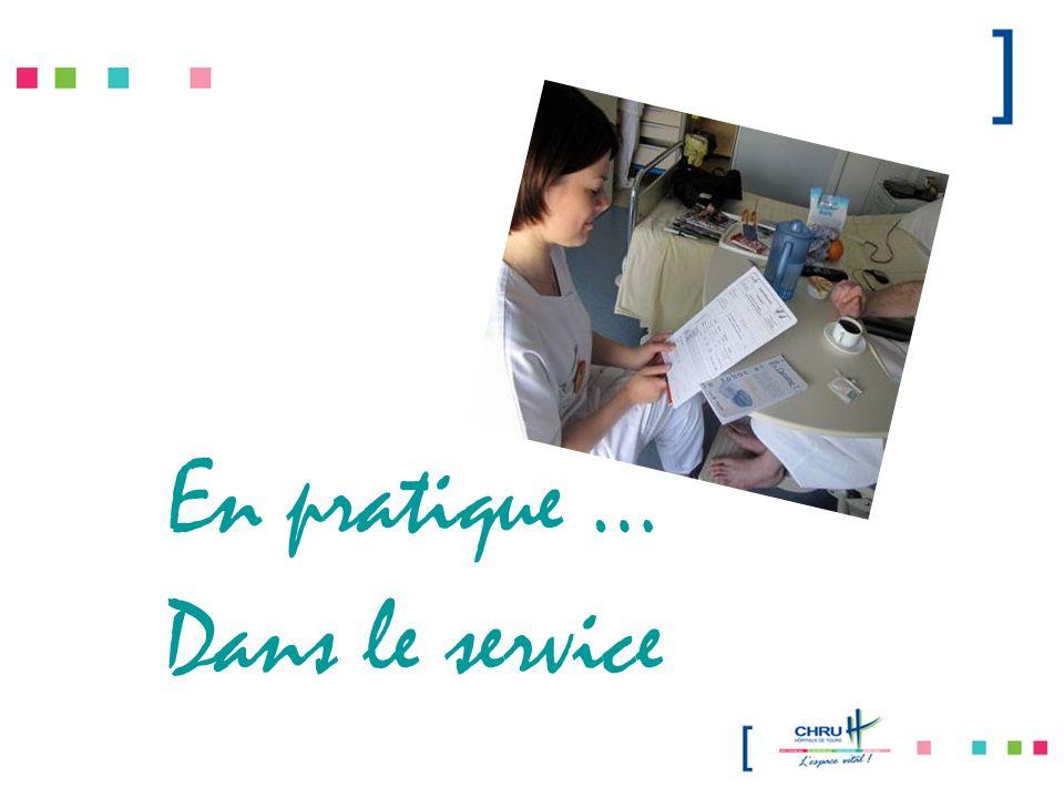 En pratique … Dans le service