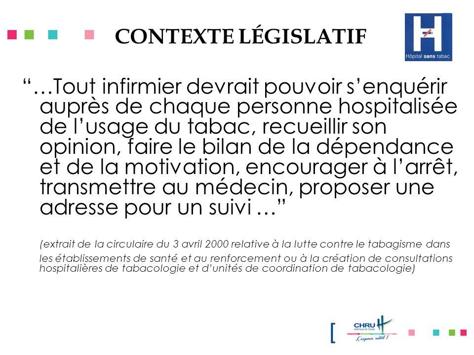 …Tout infirmier devrait pouvoir senquérir auprès de chaque personne hospitalisée de lusage du tabac, recueillir son opinion, faire le bilan de la dépe