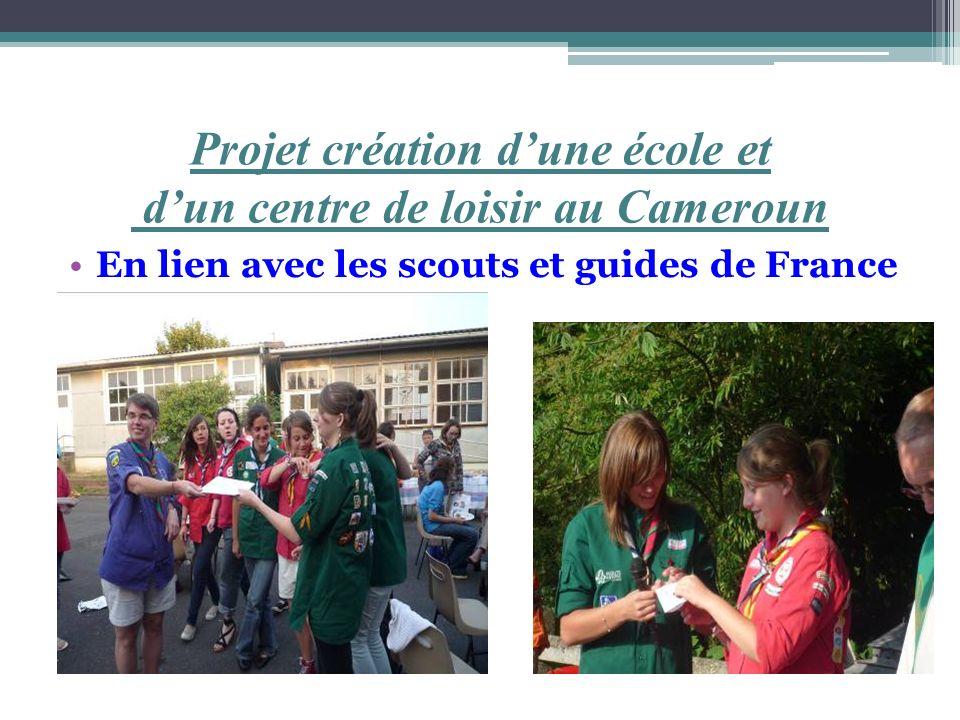Projet création dune école et dun centre de loisir au Cameroun En lien avec les scouts et guides de France