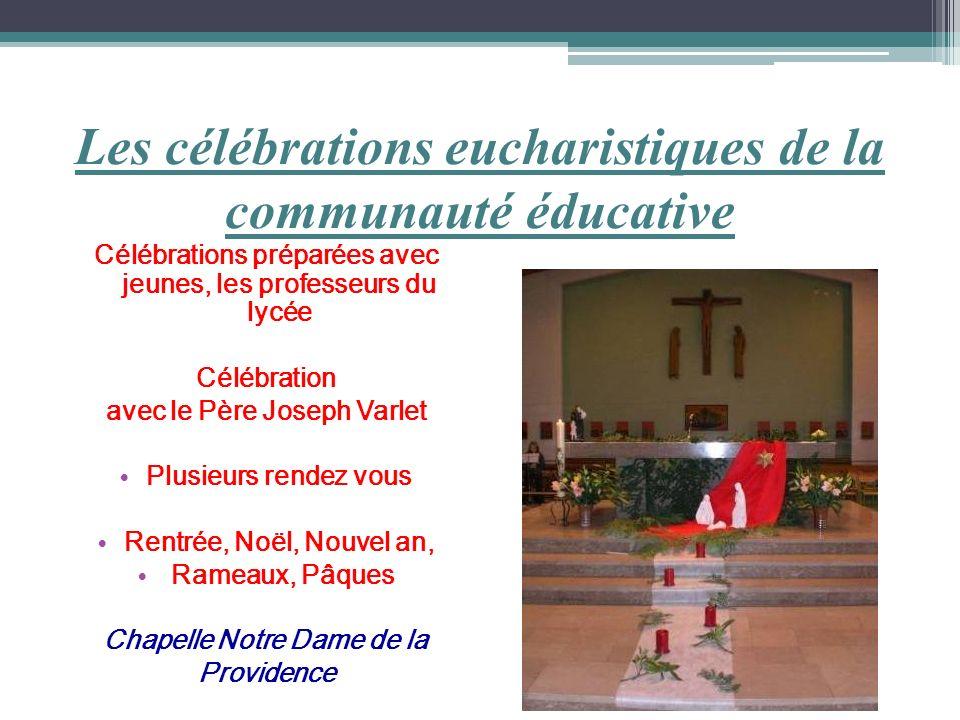 Les célébrations eucharistiques de la communauté éducative Célébrations préparées avec jeunes, les professeurs du lycée Célébration avec le Père Josep