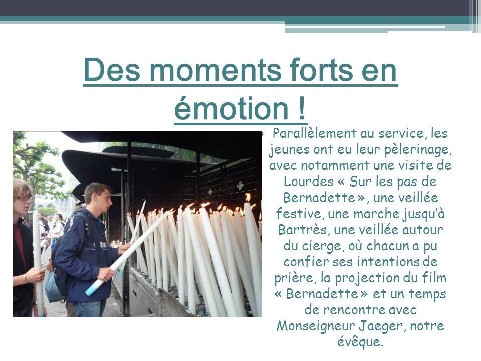 Des moments forts en émotion ! Parallèlement au service, les jeunes ont eu leur pèlerinage, avec notamment une visite de Lourdes « Sur les pas de Bern