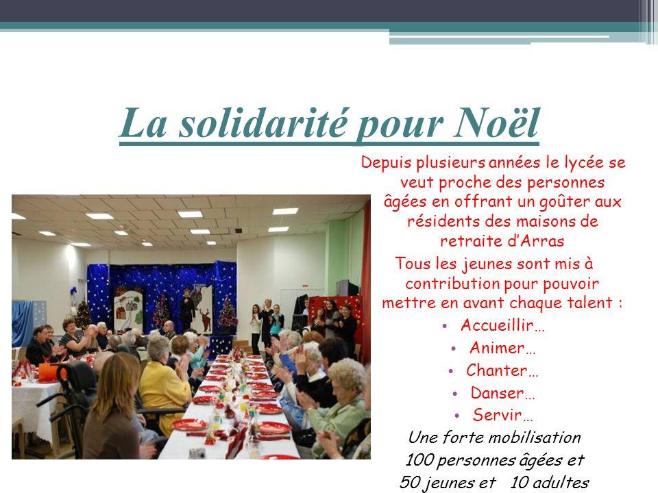 La solidarité pour Noël Depuis plusieurs années le lycée se veut proche des personnes âgées en offrant un goûter aux résidents des maisons de retraite